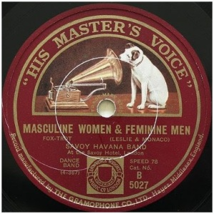"Nipper listening to His Master's Voice singing ""Masculine Women, & Feminine Men"""